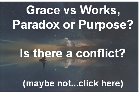 paradox-or-purpose-grace-vs-works